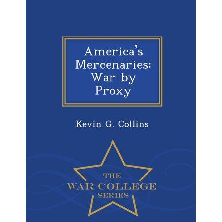 Americas Mercenaries  War By Proxy   War College Series  Paperback