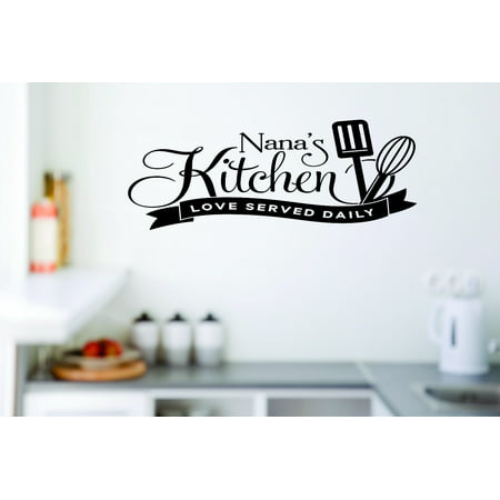 Wall Decal : Nana\'s Kitchen Loved Served Daily Cooking 16x24 Inches ...