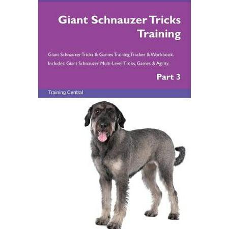 - Giant Schnauzer Tricks Training Giant Schnauzer Tricks & Games Training Tracker & Workbook. Includes