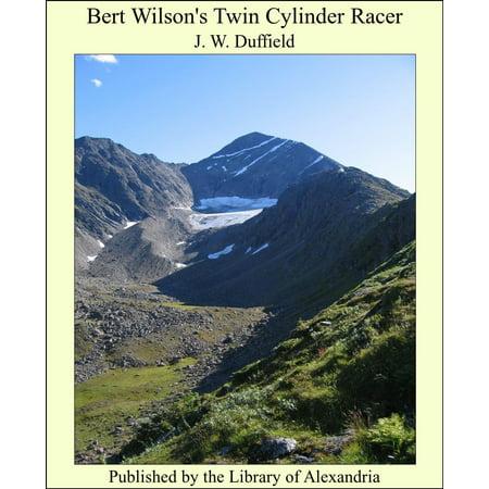 Bert Wilson's Twin Cylinder Racer - eBook