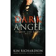 Shadow and Light: Dark Angel (Paperback)
