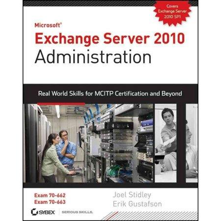 Exchange Server 2010 Administration by Joel Stidley