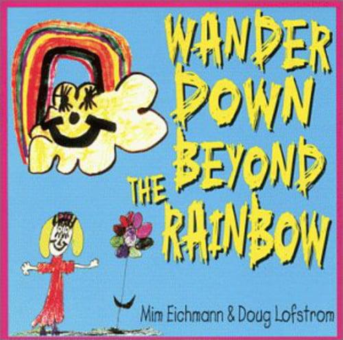 Wander Down Beyond the Rainbow