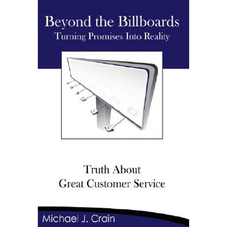Beyond the Billboards : Truth about Great Customer (Customer Service Michael Kors)
