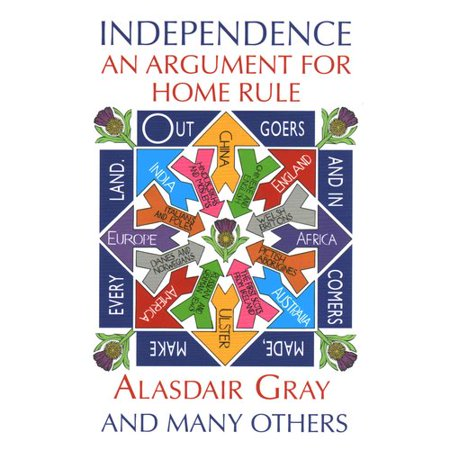 Independence: An Argument for Home Rule by