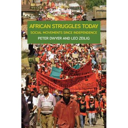 African Struggles Today : Social Movements Since (Is The Independence Mall Open Today)