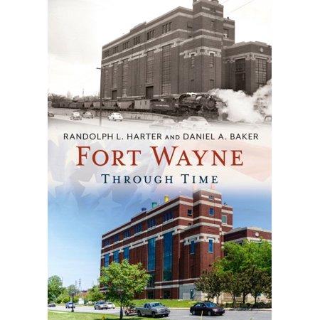 Fort Wayne Through Time - Diy Fort