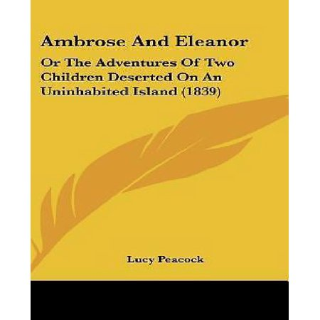 Ambrose and Eleanor: Or the Adventures of Two Children Deserted on an Uninhabited Island (1839) - image 1 of 1