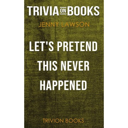 Let's Pretend This Never Happened by Jenny Lawson (Trivia-On-Books) - eBook