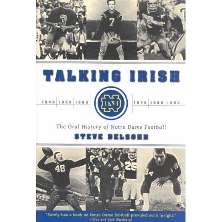Notre Dame Irish (Talking Irish: The Oral History of Notre Dame)