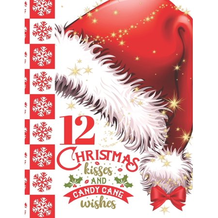 12 Christmas Kisses And Candy Cane Wishes : Glitter Holiday College Ruled Composition Writing School Notebook To Take Teachers Notes - Red Santa Hat Christmas Quote Notepad For Girls And Boys ()
