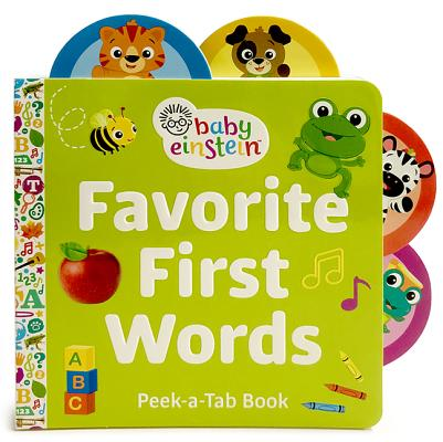 Baby Einstein Favorite First Words : A Lift a Tab Book
