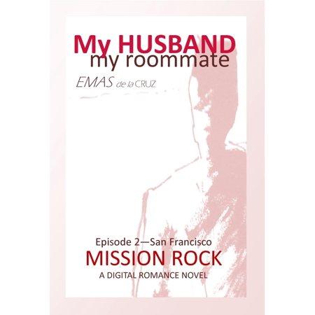 Husband Rocks (My Husband, My Roommate: Episode 2 Mission Rock San Francisco - eBook )