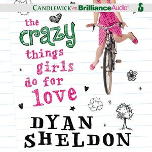 Crazy Things Girls Do for Love, The - Audiobook