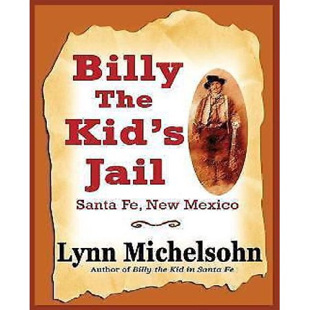 Billy The Kids Jail  Santa Fe  New Mexico  A Glimpse Into Wild West History On The Southwests Frontier