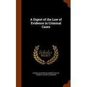 A Digest of the Law of Evidence in Criminal Cases
