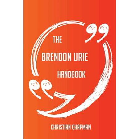 The Brendon Urie Handbook - Everything You Need to Know about Brendon (Runners Handbook)