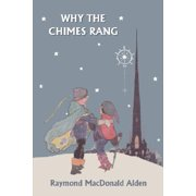 Why the Chimes Rang (Yesterday's Classics)