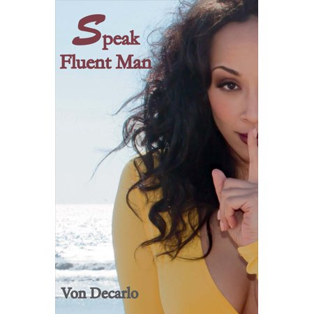 Speak Fluent Man : The Top Things Women Should Consider Before Blaming The