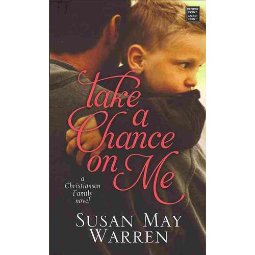 Take a Chance on Me: A Christiansen Family Novel