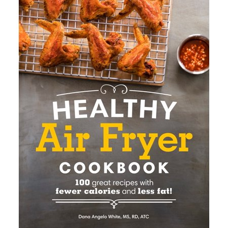 Low Fat Halloween Party Recipes (Healthy Air Fryer Cookbook : 100 Great Recipes with Fewer Calories and Less)