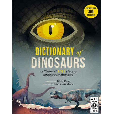 Dinosaur Natural History (Dictionary of Dinosaurs: An Illustrated A to Z of Every Dinosaur Ever Discovered (Hardcover) )