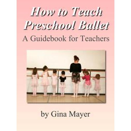 How to Teach Preschool Ballet: A Guidebook for Teachers - - Halloween Gifts For Preschool Teachers