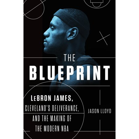 The Blueprint : LeBron James, Cleveland's Deliverance, and the Making of the Modern NBA](Lebron James Halloween)