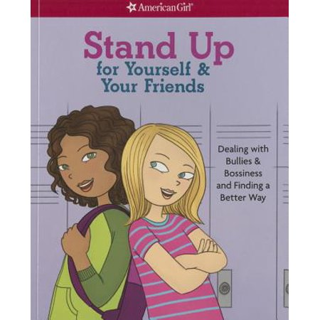 Stand Up for Yourself & Your Friends: Dealing with Bullies & Bossiness and Finding a Better Way (Load Up On Drugs Kill Your Friends)