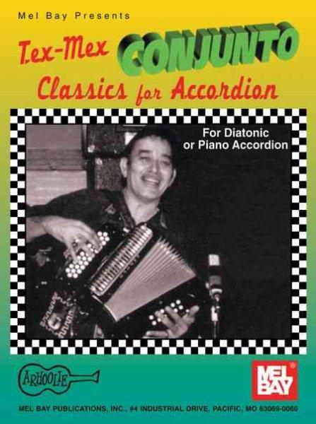 Mel Bay Presents Tex-Mex Conjunto Classics for Accordion by