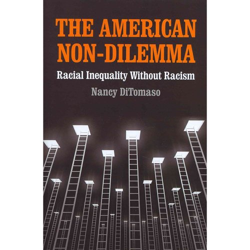 The American Non-Dilemma: Racial Inequality Without Racism