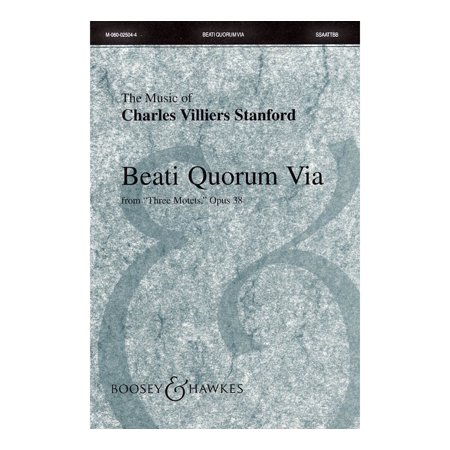 Boosey and Hawkes Beati Quorum Via (from Three Motets, Opus 38) Sop 1/2 Alto Tenor Bass 1/2 by Charles Villiers (Bass Tenor Tuba)