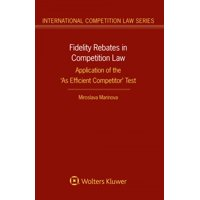 Fidelity Rebates in Competition Law : Application of the 'as Efficient Competitor' Test