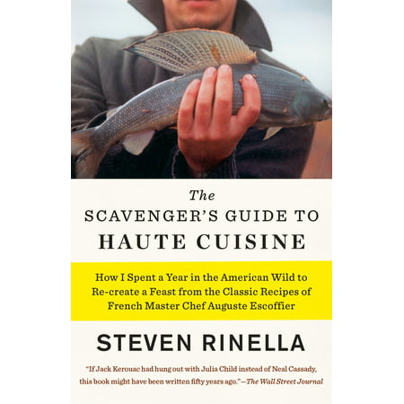 The Scavenger's Guide to Haute Cuisine : How I Spent a Year in the American Wild to Re-create a Feast from the Classic Recipes of French Master Chef Auguste Escoffier](Master Chief No Helmet)