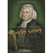 Through the Year with Charles Wesley : 365 Daily Readings from Charles Wesley