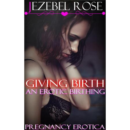 Giving Birth An Erotic Birthing - eBook