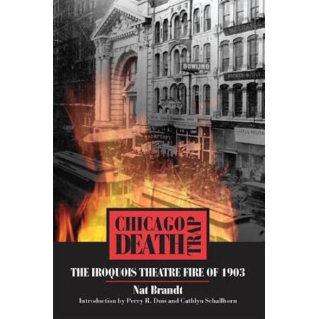 Chicago Death Trap : The Iroquois Theatre Fire of - Halloween Chicago Death