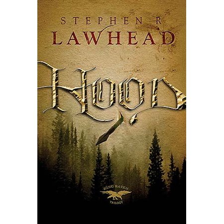 Hood (King Raven Trilogy) - Raven Without Hood