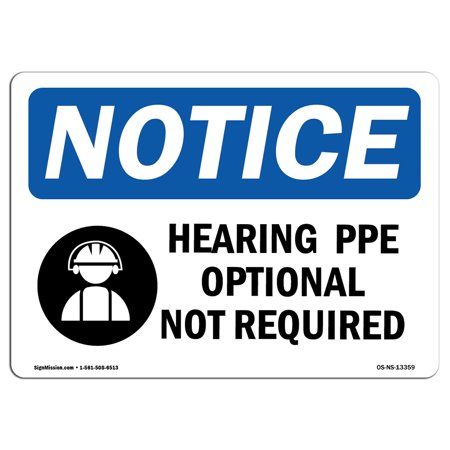 - OSHA Notice Sign - Hearing PPE Optional Not Required | Choose from: Aluminum, Rigid Plastic or Vinyl Label Decal | Protect Your Business, Construction Site, Warehouse & Shop Area |  Made in the USA