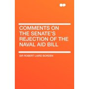 Comments on the Senate's Rejection of the Naval Aid Bill