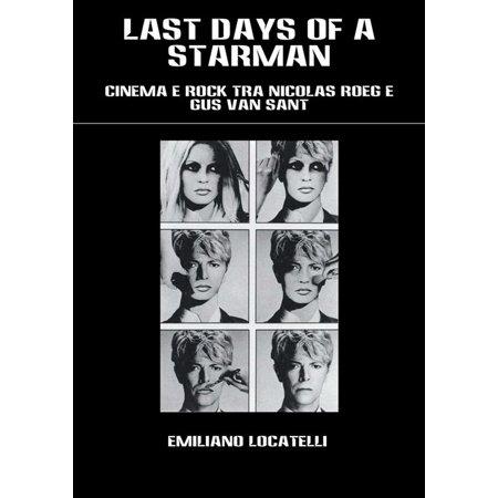 LAST DAYS OF A STARMAN – Cinema e Rock tra Nicolas Roeg e Gus Van Sant - eBook ()