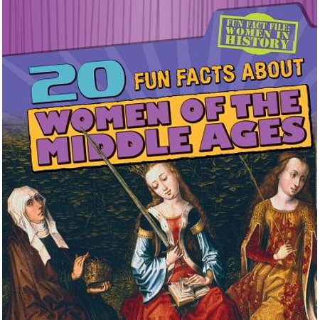 20 Fun Facts about Women of the Middle Ages