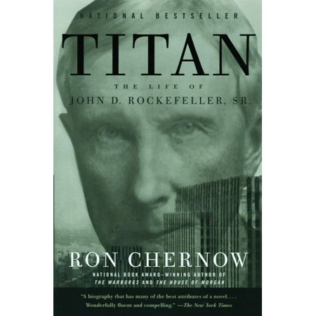 Titan : The Life of John D. Rockefeller, Sr.