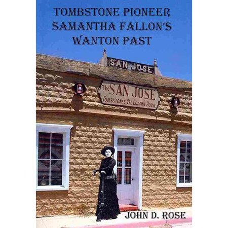 Tombstone Pioneer Samantha Fallons Wanton Past