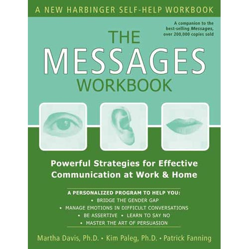 The Messages Workbook: Powerful Strategies for Effective Communication at Work and Home