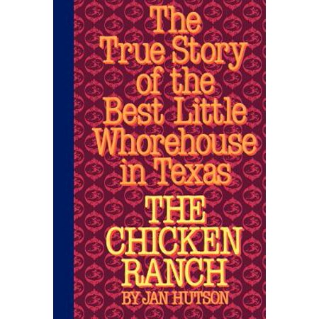 The Chicken Ranch : The True Story of the Best Little Whorehouse in