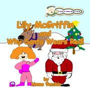 Lily McGriffin and Why Santa Wears Red - eBook
