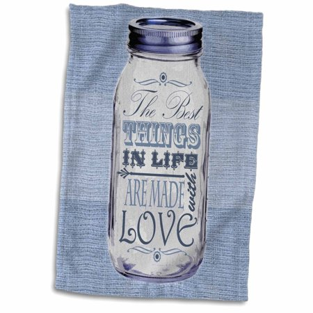 3dRose Mason Jar on Burlap Print Blue - The Best Things in Life are Made with Love - Gifts for the Cook - Towel, 15 by