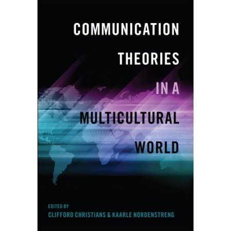 Communication Theories In A Multicultural World  Intersections In Communications   Culture   Hardcover