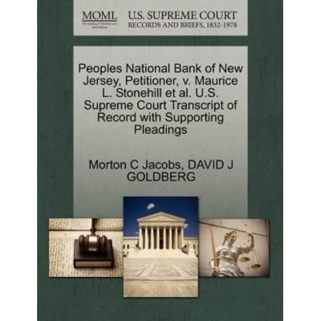 Peoples National Bank Of New Jersey  Petitioner  V  Maurice L  Stonehill Et Al  U S  Supreme Court Transcript Of Record With Supporting Pleadings